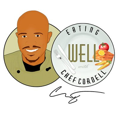 Eating Well with Chef Cordell Consulting